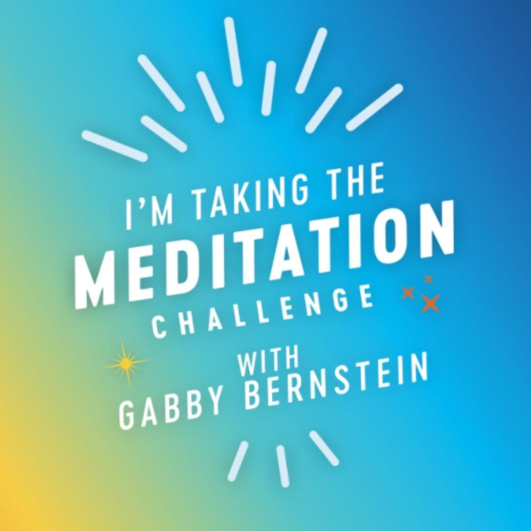 Gabby Bernstein Meditation Challenge