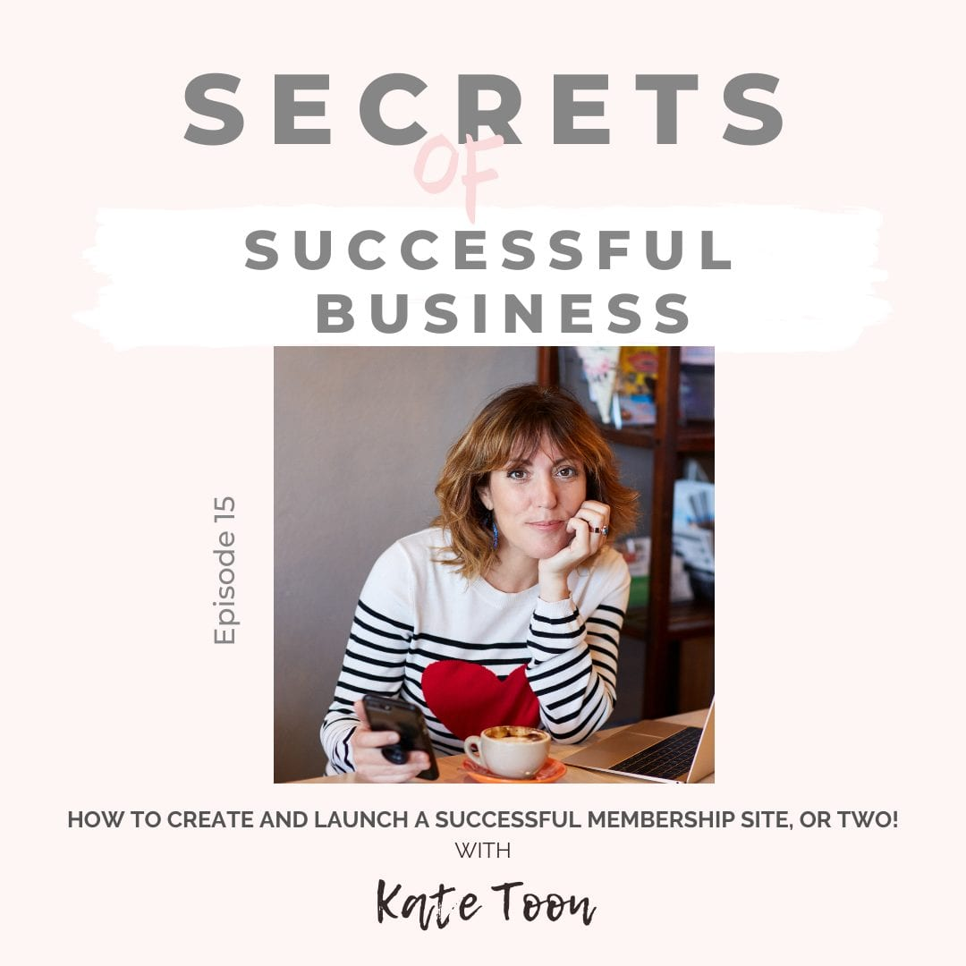 Ep 15: Kate Toon – How to create and launch a successful membership site, or two!