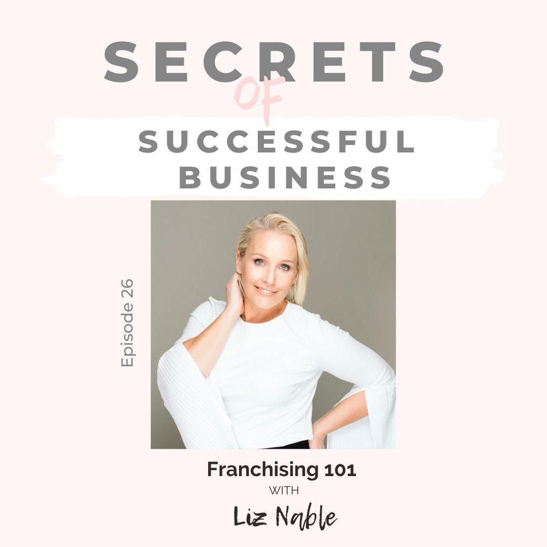 Ep 26: Liz Nable – Franchising 101
